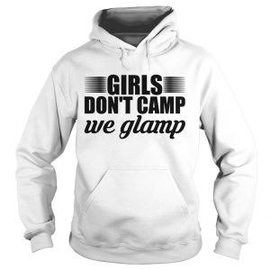 Girls Don't Camp We Glamp
