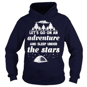 Let's Go On An Adventure Hoodie