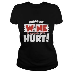 Bring Me Wine And No One Gets Hurt