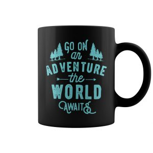 Go On An Adventure The World Awaits