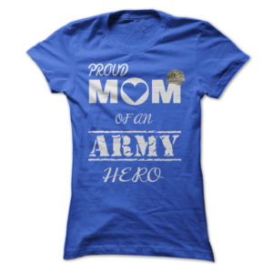 Proud Mom Of An Army Hero
